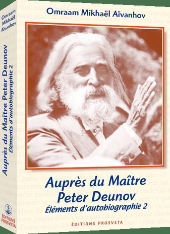 Auprès du Maître Peter Deunov - Éléments d'autobiographie 2