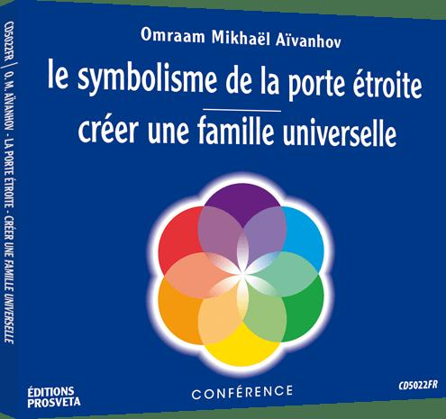 CD - Le symbolisme de la porte étroite - Créer une famille universelle