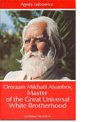 Omraam Mikhaël Aïvanhov, Master of the great FBU - Agnès Lejbowicz